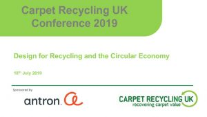 thumbnail of Carpet Recycling UK conference_July19_Adnan Zeb-Khan presentation